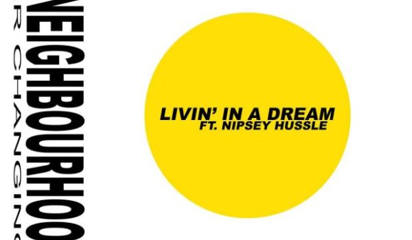 New Music: The Neighbourhood ft. Nipsey Hussle – Livin' In A Dream