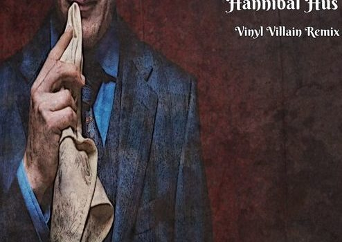 New Music: Hus Kingpin – Hannibal Hus (Vinyl Villain Remix)