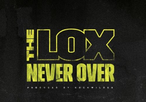 New Music: The Lox – Never Over