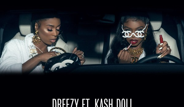 New Music: Dreezy ft Kash Doll – Chanel Slides